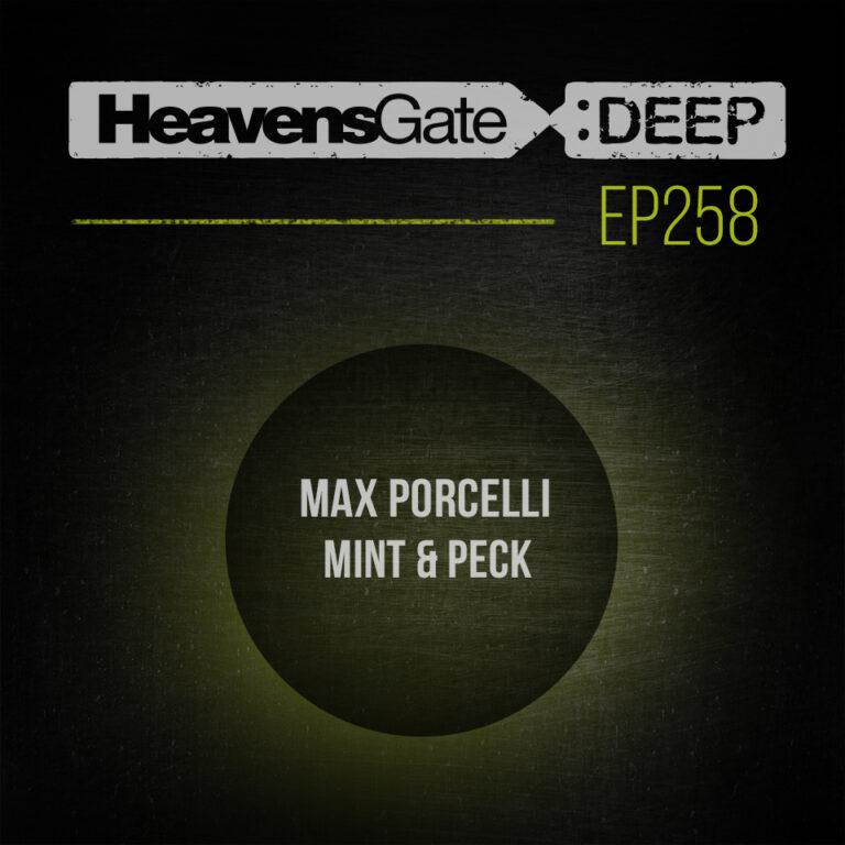 HeavensGate Deep EP258 – Max Porcelli – Special Minimal Tech Mix Ibiza 2017