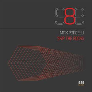 Max Porcelli– Skip The Rocks