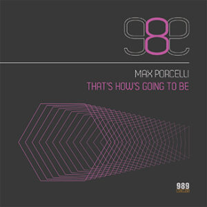Max Porcelli– That's How's Going To Be